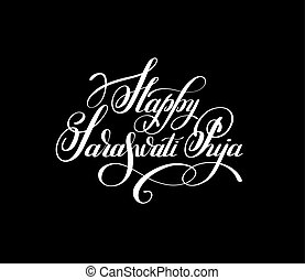 Happy Saraswati Puja handwritten ink lettering inscription...