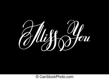 black and white miss you inscription hand lettering,...