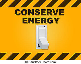 Conserve Energy - situational concept - 3D illustration of...