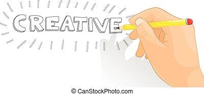 creative hand - a hand that write a creative word vector...