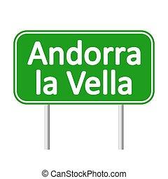 Andorra la Vella road sign. - Andorra la Vella road sign...