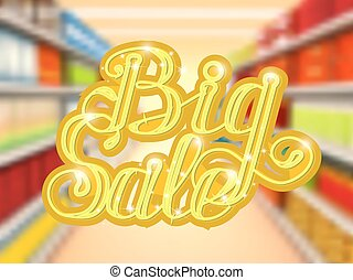 Big sale in supermarket. concept of e-shopping. - Big sale...