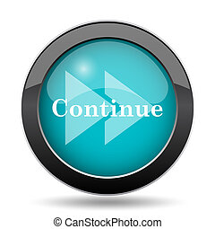 Continue icon. Continue website button on white background.
