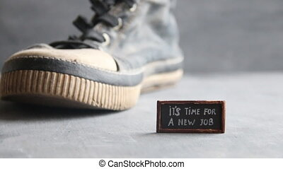 It's Time for a New Job concept - It's Time for a New Job,...