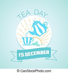 15 December Tea Day - Calendar for each day on December 15....