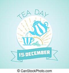 15 December Tea Day - Calendar for each day on December 15....