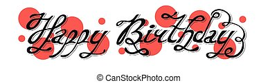 Isolated black abstract happy birthday writing with red bubbles on white background. Handwritten calligraphic font. Greeting card element. Anniversary celebration design. Vector illustration.