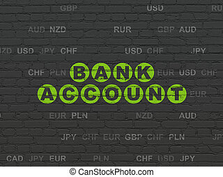 Currency concept: Bank Account on wall background - Currency...