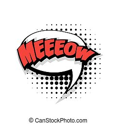 Comic text meow pop art bubble - Lettering meow. Comic text...