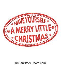 Have yourself a merry little Christmas sign or stamp
