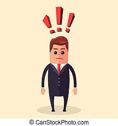 Flat illustration. Manager character or businessman having a question and  lot of exclamation marks.   is thinking about  something.
