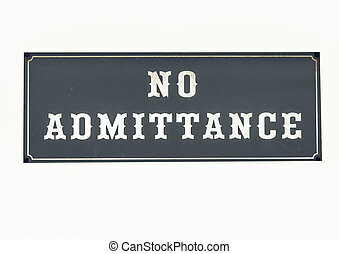 Vintage looking No admittance sign to stop unauthorised...