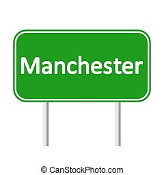 Manchester road sign. - Manchester road sign isolated on...