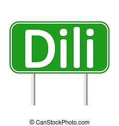 Dili road sign. - Dili road sign isolated on white...