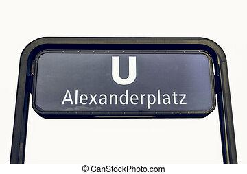 Vintage looking U-bahn sign - Vintage looking Alexanderplatz...