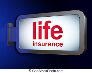 Insurance concept: Life Insurance on billboard background -...
