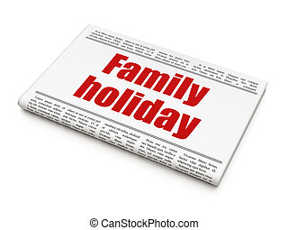 Tourism concept: newspaper headline Family Holiday on White...