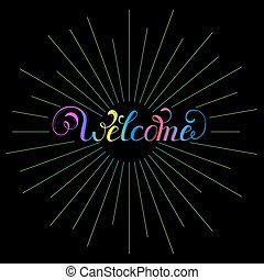 handwriting inscription welcome - Vector illustration of...