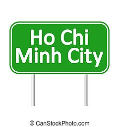 Ho Chi Minh City road sign. - Ho Chi Minh City road sign...