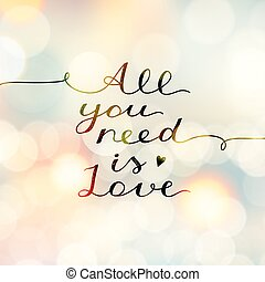 all you need is love, vector lettering, handwritten text for...