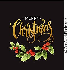 Merry Christmas Lettering with holly berry. Vector illustration