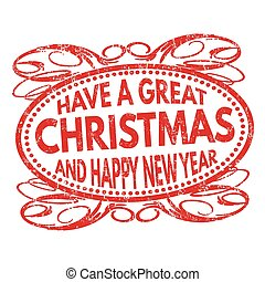 Have a great Christmas and Happy New Year  sign or stamp