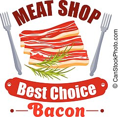 Meat shop sign of bacon, fork for butchery design - Meat...