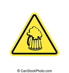 Beer Warning sign yellow. Alcohol Hazard attention symbol....