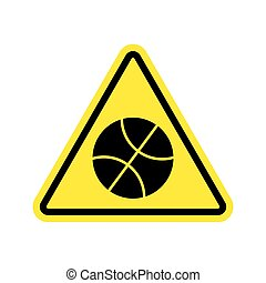 Basketball Warning sign yellow. game Hazard attention...