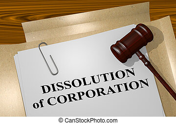 Dissolution of Corporation - legal concept - 3D illustration...