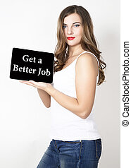 Gat a better job written on virtual screen. technology,...