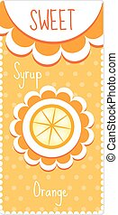 Sweet fruit labels for drinks, syrup, jam. Orange label. Vector illustration