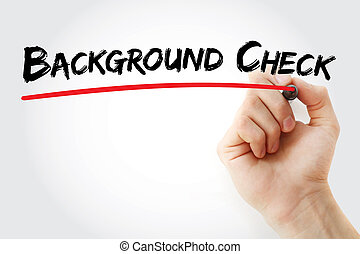 Hand writing Background check with marker