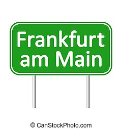 Frankfurt am Main road sign. - Frankfurt am Main road sign...