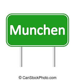 Munchen road sign. - Munchen road sign isolated on white...