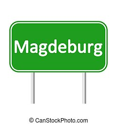 Magdeburg road sign. - Magdeburg road sign isolated on white...