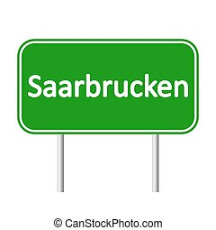 Saarbrucken road sign. - Saarbrucken road sign isolated on...