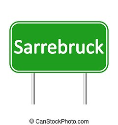 Sarrebruck road sign. - Sarrebruck road sign isolated on...
