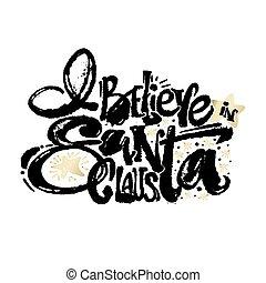 I Believe In Santa Claus - I Believe In Santa Claus hand...