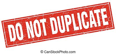 do not duplicate square stamp