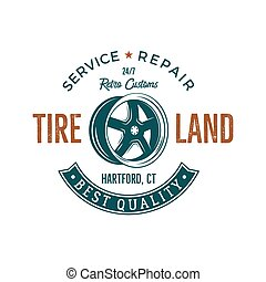 Vintage label design. Tire service emblem in retro color style with vector old wheel and typography elements. Good for tee shirt , prints, car logo, repair station , badge. Isolated on white