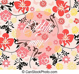 Hello Spring May card or invitation with colorful flowers....
