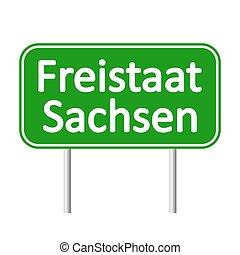 Freistaat Sachsen road sign. - Freistaat Sachsen road sign...