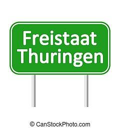 Freistaat Thuringen road sign. - Freistaat Thuringen road...