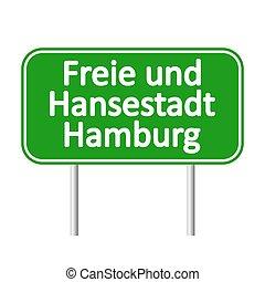 Freie und Hansestadt Hamburg road sign. - Freie und...