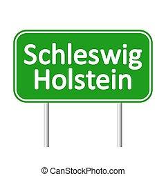 Schleswig-Holstein road sign. - Schleswig-Holstein road sign...