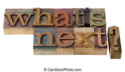what is next - what is next question in vintage wooden...