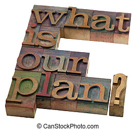 what is our plan? - planning concept - what is our plan...