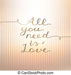 all you need is love, vector lettering on gold striped...