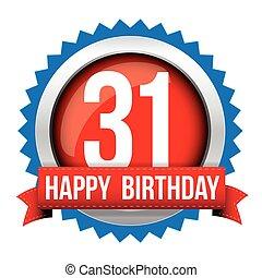 Thirty one years happy birthday badge ribbon